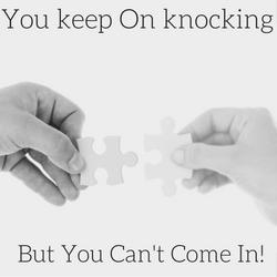 You keep On knocking