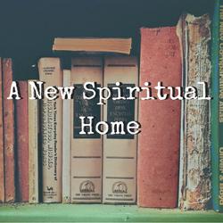 A New Spiritual Home