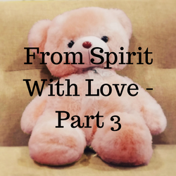 From Spirit With Love - Part 3