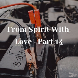 From Spirit With Love - Part 14
